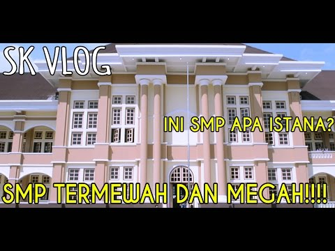 SMP TERMEGAH SE-INDONESIA!!! - SK VLOG 6