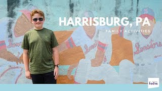 Fun Family Things to Do in Harrisburg, PA - All Things Fadra
