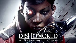 Dishonored: Death of the Outsider – The Movie / All Cutscenes + Full Story 【1080p HD】