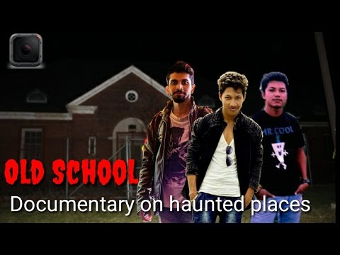 Old School | documentary on haunted places | Silchar