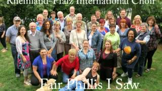 Fair Phillis I Saw - Rheinland-Pfalz International Choir