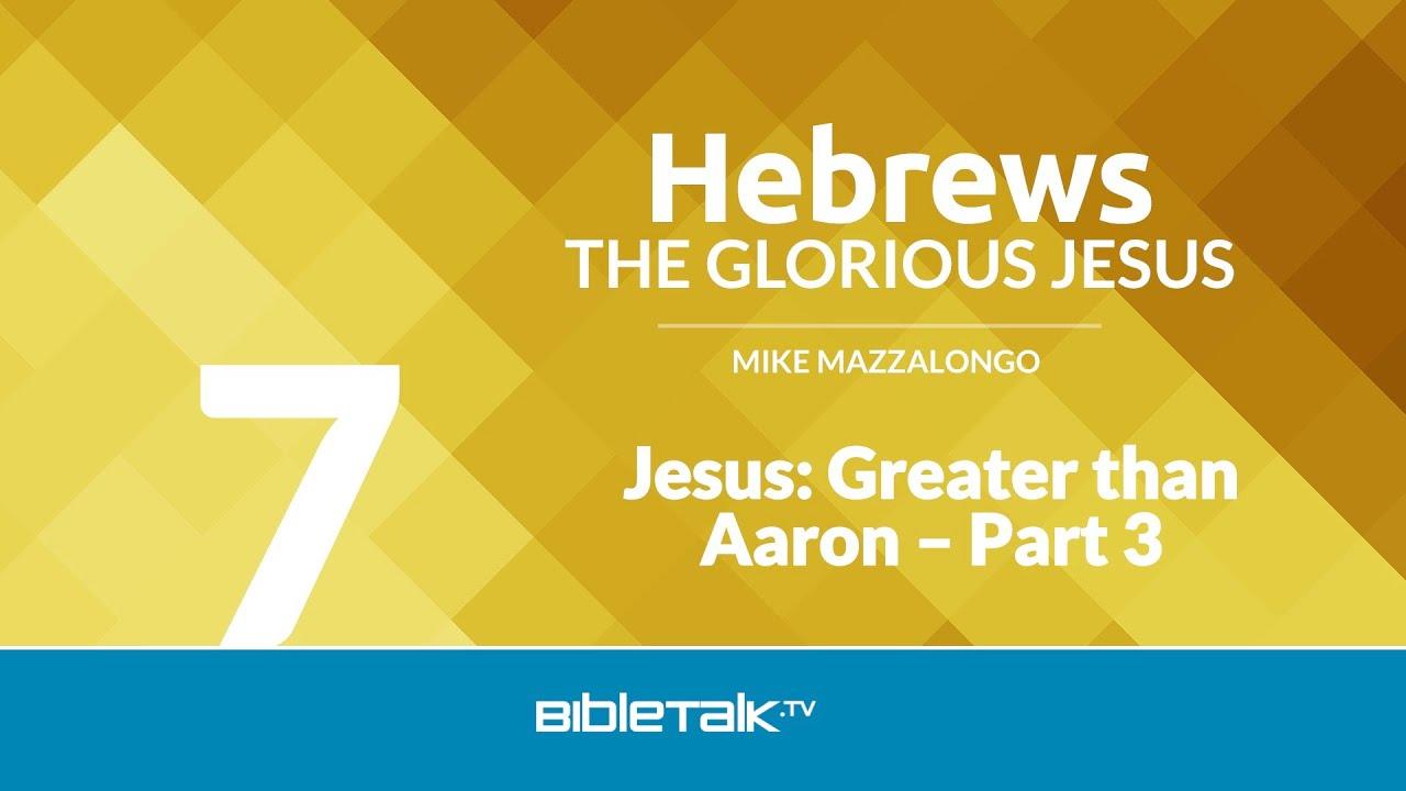 Jesus: Greater than Aaron