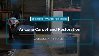 2016 BBB Torch Awards for Ethics Finalist: Arizona Carpet and Restoration