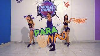 Baixar Para Nao - Mc WM, Jerry Smith & Pocah   Coreografia Abalô Dance