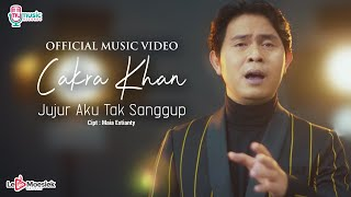 Cakra Khan - Jujur Aku Tak Sanggup (Official Music Video)