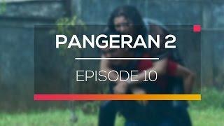 Pangeran 2 Episode 10