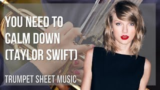 EASY Trumpet Sheet Music: How to play You Need To Calm Down by Taylor Swift