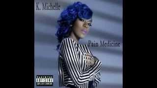 K. Michelle: Pain Medicine Full Album