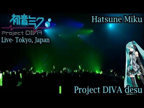 Project DIVA Live- Hatsune Miku- Project DIVA desu- Its Project Diva- Japan Concert 2010 HD
