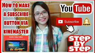 HOW TO MAKE A SUBSCRIBE BUTTON ANIMATION VIA KINEMASTER | STEP BY STEP (Tagalog)