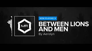 Watch Aerolyn Between Lions And Men video