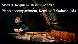 "Mozart: Requiem ""Rex tremendae (Chorus)"" piano accompaniment, Kensuke Takahashi(pf.)"
