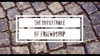 The Importance of Friendship - Leadership Lesson - Proverbs 17