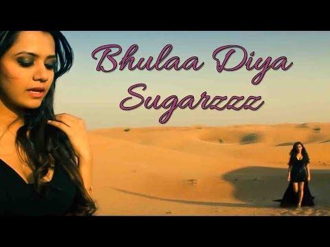 Bhulaa Diya - Sugarzzz II HINDI BLUES II POPLAR LOVE SONG II VIDEO