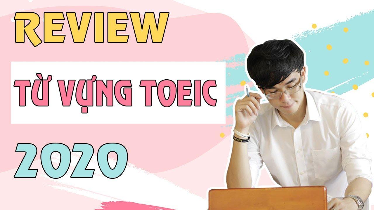 REVIEW TỪ VỰNG TOEIC LISTENING 9/2020