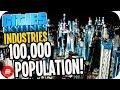 Cities: Skylines Industries - 100K Population!! #41 (Industries DLC)