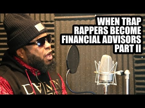 WHEN TRAP RAPPERS BECOME FINANCIAL ADVISORS [PART 2]