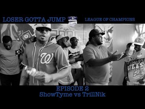ShowTyme vs TrillNik - Loser Gotta Jump Ep. 2 - LOC