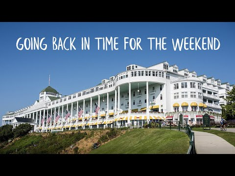 Staying At The Grand Hotel   Mackinac Island, Michigan