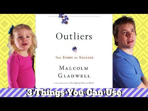 Outliers by Malcolm Gladwell - 3 Big Ideas