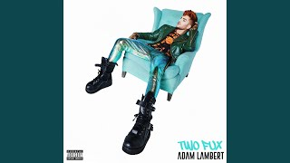 Provided to YouTube by Warner Music Group Two Fux · Adam Lambert Tw...