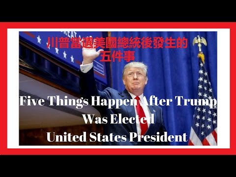 [donald-trump]-5-things-happened-after-donald-trump-being-elected-president-u.s