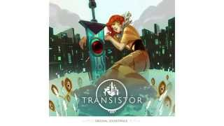 Transistor Original Soundtrack - We All Become