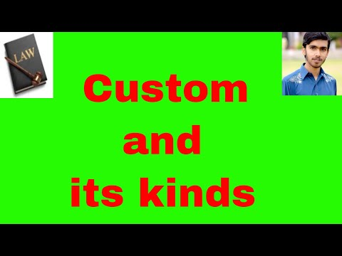 custom and its kind in urdu and hindi Or sources of law part 4