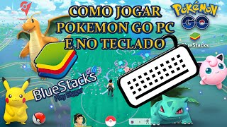 Como Jogar Pokemon GO 0.35 no PC Bluestacks no Teclado - Pokemon in Bluestacks on PC [TUTORIAL]