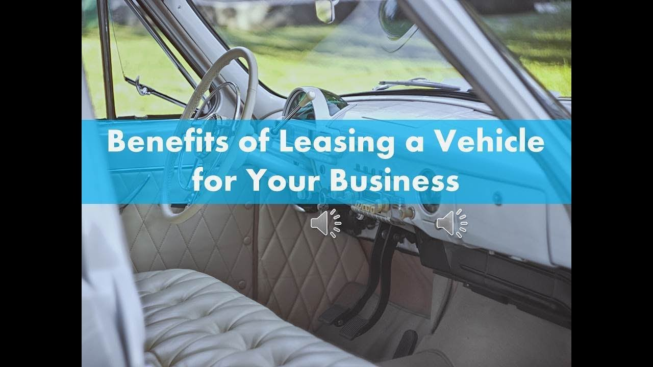 benefits of leasing a vehicle for your business youtube. Black Bedroom Furniture Sets. Home Design Ideas