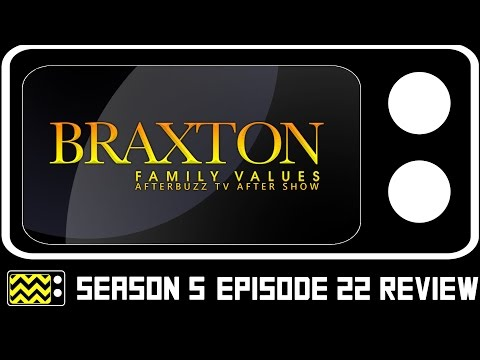Braxton Family Values Season 5 Episode 22 Review & After Show   AfterBuzz TV