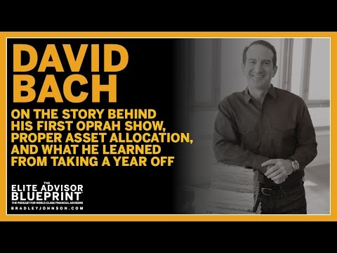 David Bach 9X New York Times Bestseller, Story Behind His First Oprah Show, Proper Asset Allocation