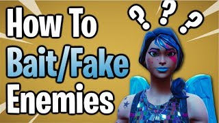 Fortnite: How To Fake/Trick Your Opponents   3 Easy Methods!