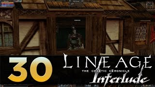 Lineage 2: Interlude - Episode 30 - Using the Manor System