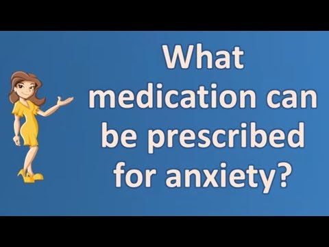 what-medication-can-be-prescribed-for-anxiety-?-|-mega-health-channel-&-answers