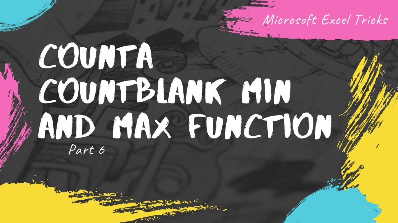 Excel Tricks - Part 6 - CountA | CountBlank | Min and Max