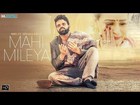 MAHI MILEYA (Lyrics) - Miel Ft. Afsana Khan (Full Song) Latest Songs 2018   TAJ lyrics