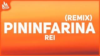 Rei - Pininfarina Remix (Letra) ft. Neo Pistea, DUKI