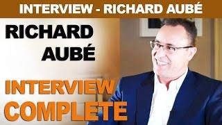 Savoir se dépasser - Richard Aubé - Interview Complète