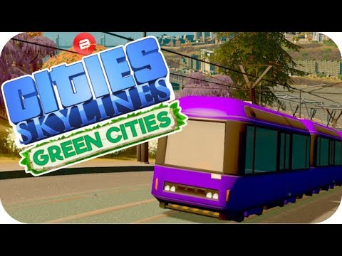 Cities: Skylines Green Cities ▶METEOR TRAMS!!!◀ Cities Skylines Green City DLC Part 48