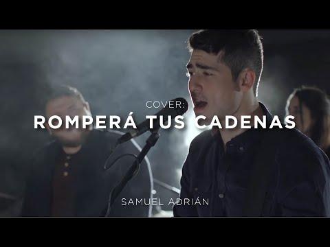Chain Breaker (Cover en Español) - Zach Williams - Samuel Adrián