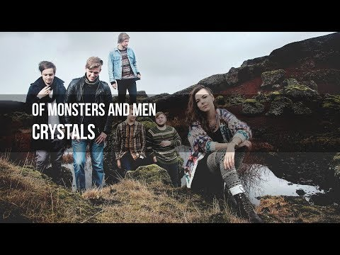 Of Monsters and Men - Crystals  - Lyrics