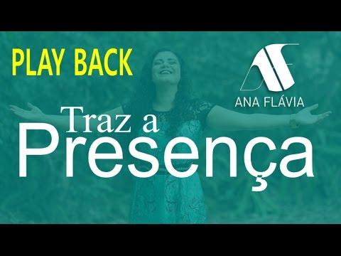 PLAY BACK TRAZ A PRESENÇA   Ana Flávia