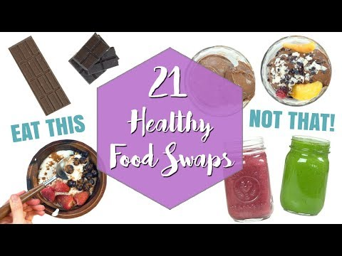 21 Healthy Food Swaps for Weight Loss | Healthy Food Life Hacks
