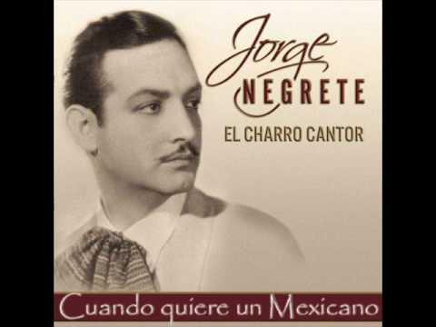 Jorge Negrete - Cuando quiere un Mexicano