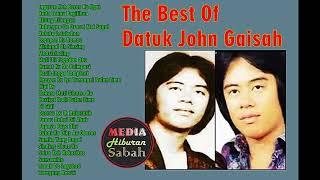 The Best Of Datuk John Gaisah