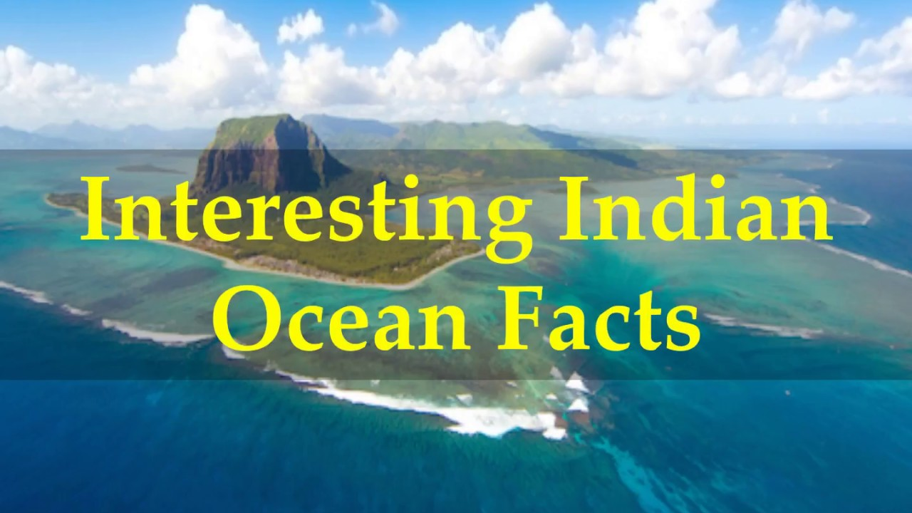 10 Interesting Facts about The Indian Ocean | Facts |Indian Ocean Facts