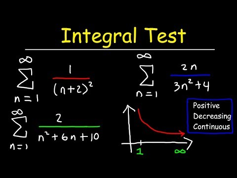 Calculus 2 - Integral Test For Convergence And Divergence Of Series
