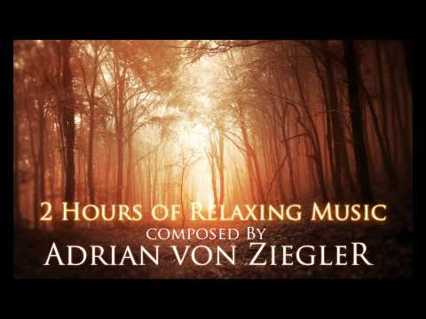 2 Hours of Relaxing Music by Adrian von Ziegler - Part 1
