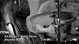 ALL BLUES - MILES DAVIS - Blondie Maze